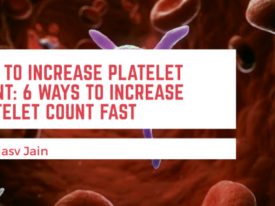 How to increase platelet count: 6 ways to increase platelet count fast