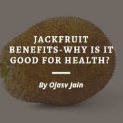 Jackfruit benefits-why is it good for health?