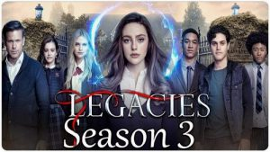 Will There be a Legacies Season 3? Legacies season 3 Release Date, Cast, Story, Trailer and everything we know