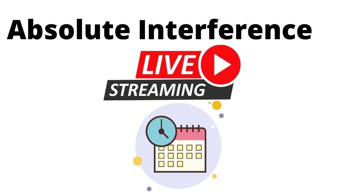 Absolute Interference TV Airing Schedule