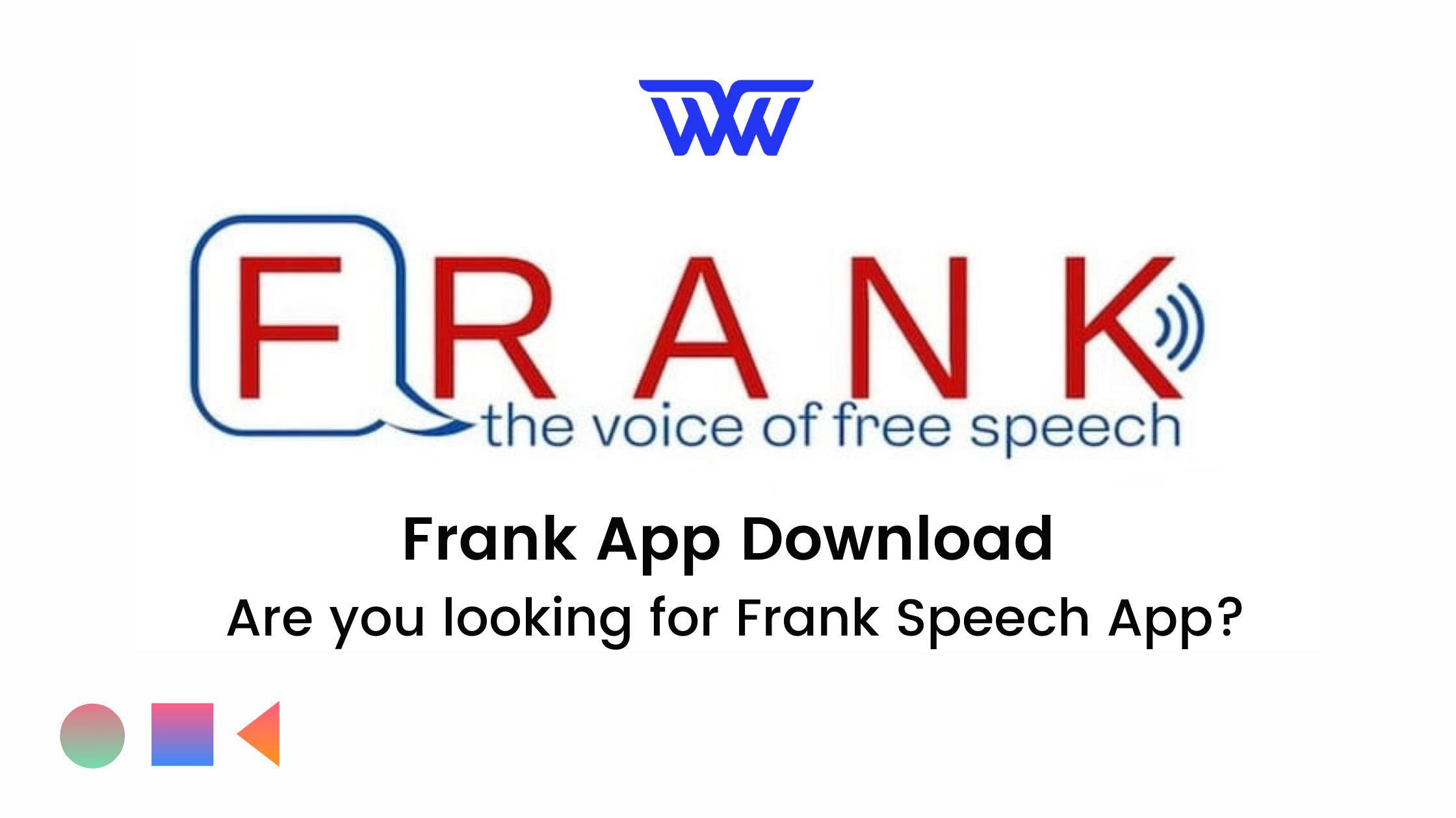 Frank App Download Are you looking for Frank Speech App?