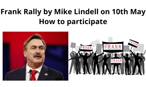 Frank Rally by Mike Lindell on 10th May - How to participate