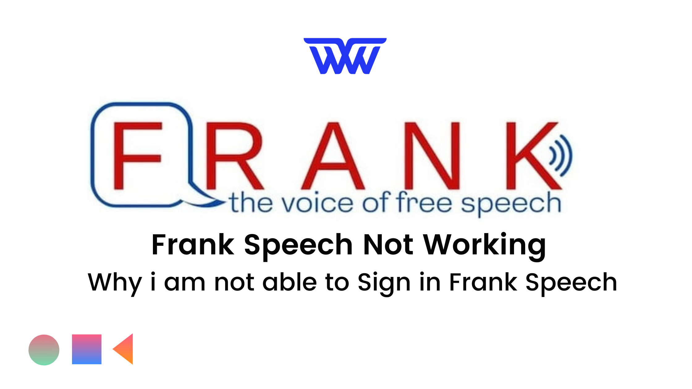 Frank Speech Not Working -Why i am not able to Sign in Frank Speech