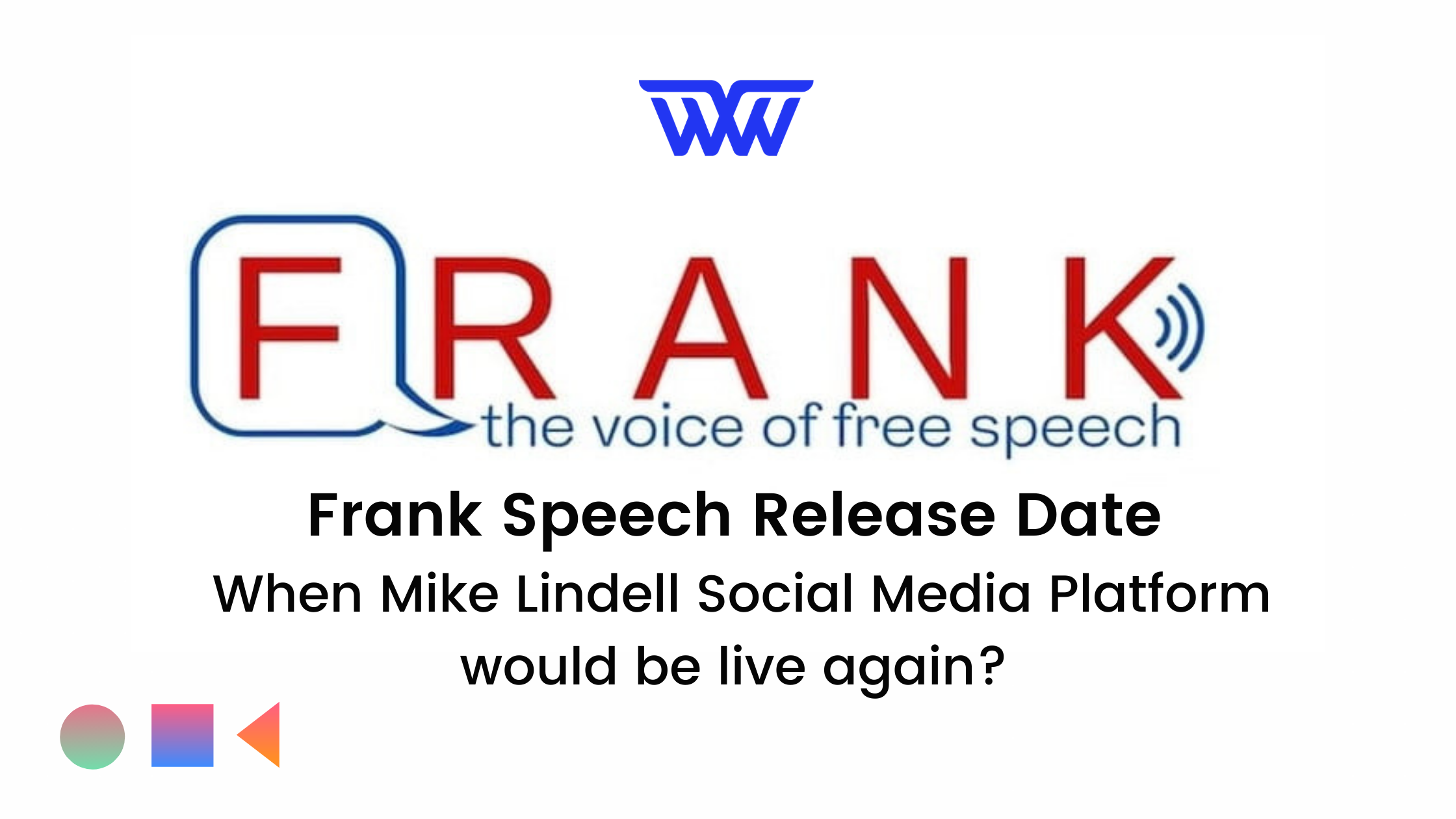 Frank Speech Release Date When Mike Lindell Social Media Platform would be live again?