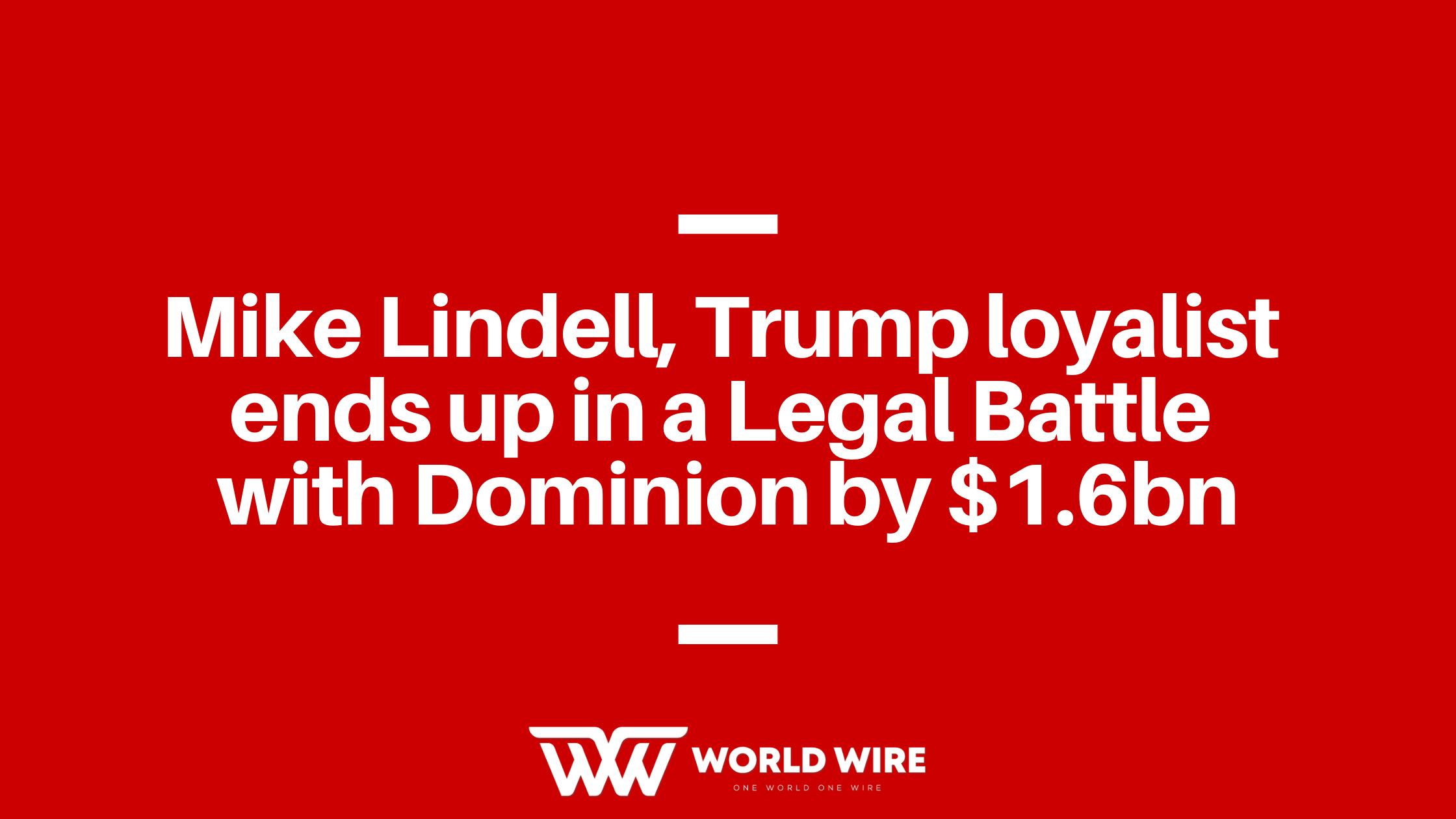 Mike Lindell, Trump loyalist ends up in a Legal Battle with Dominion by $1.6bn