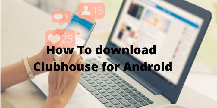 How to download Clubhouse for Android