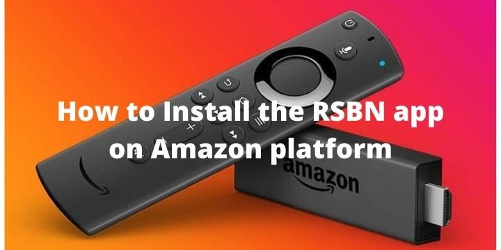 How to Install the RSBN app on Amazon platform