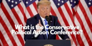 What is the Conservative Political Action Conference
