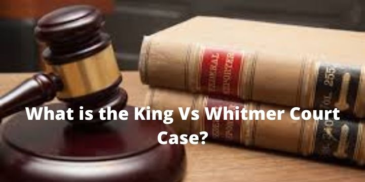 What is the King Vs Whitmer Court Case?