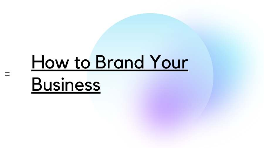 How to Brand Your Business