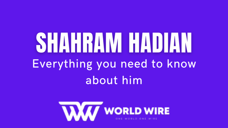Shahram Hadian - Everything you need to know about him