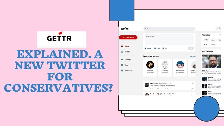 Gettr Explained. A new twitter for Conservatives?