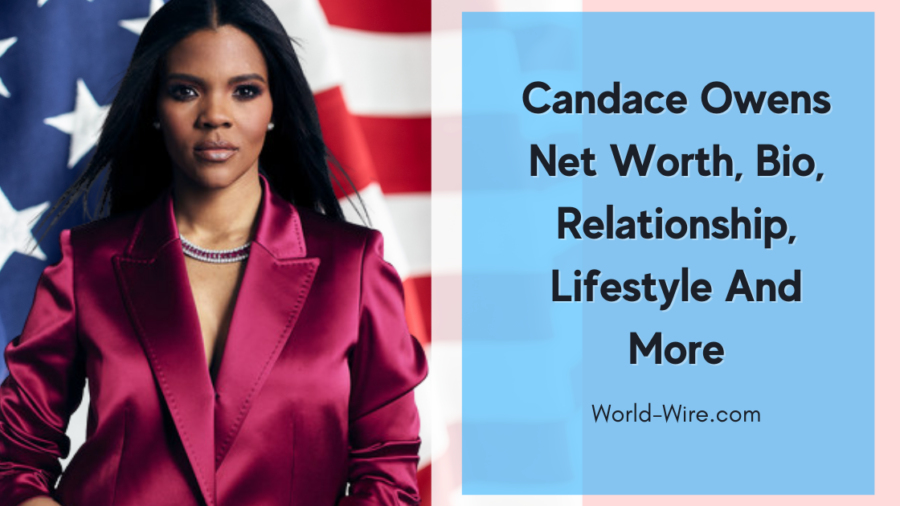 Candace Owens Net Worth, Bio, Relationship, Lifestyle And More