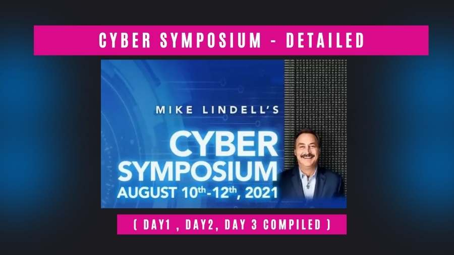 Watch Mike Lindell's Cyber Symposium ( Day1 , Day2, Day 3 Compiled )