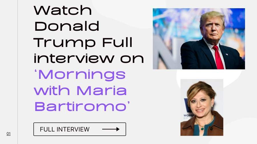 Watch Donald Trump Full interview on 'Mornings with Maria Bartiromo'