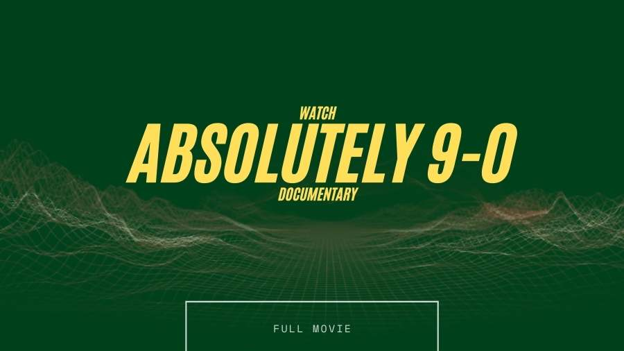 Watch Absolutely 9-0 documentary