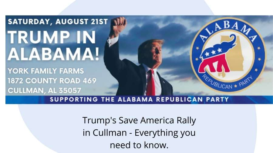 Trump's Save America Rally in Cullman - Everything you need to know.