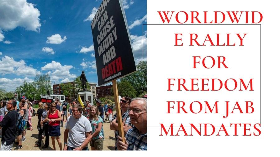 Worldwide Rally for Freedom from Jab Mandates