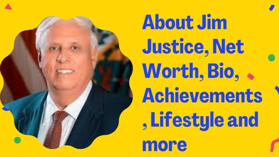 About Jim Justice, Net Worth, Bio, Achievements, Lifestyle and more