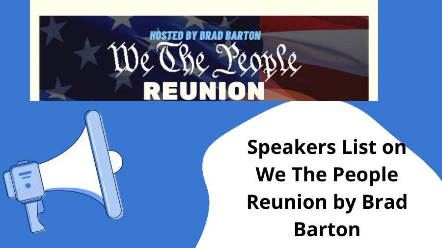 Speakers List on We The People Reunion by Brad Barton