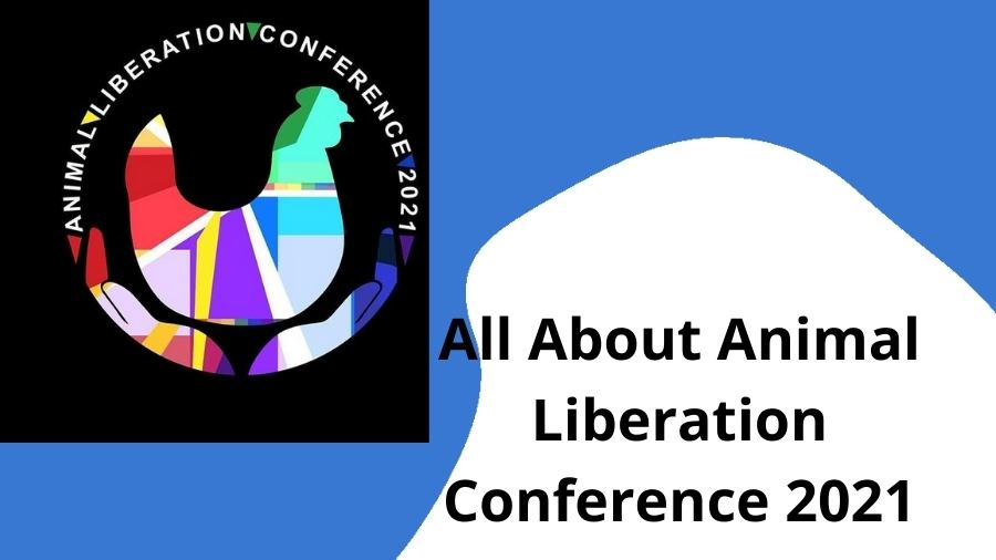 All About Animal Liberation Conference 2021
