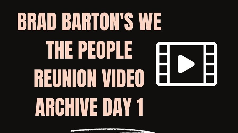 Watch We the People Reunion Livestream Hosted by Brad Barton