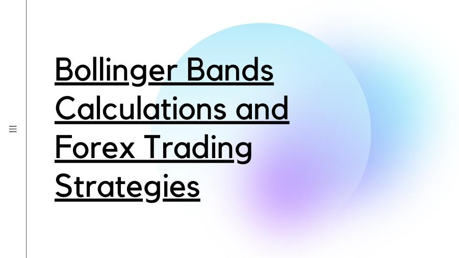 Bollinger Bands Calculations and Forex Trading Strategies