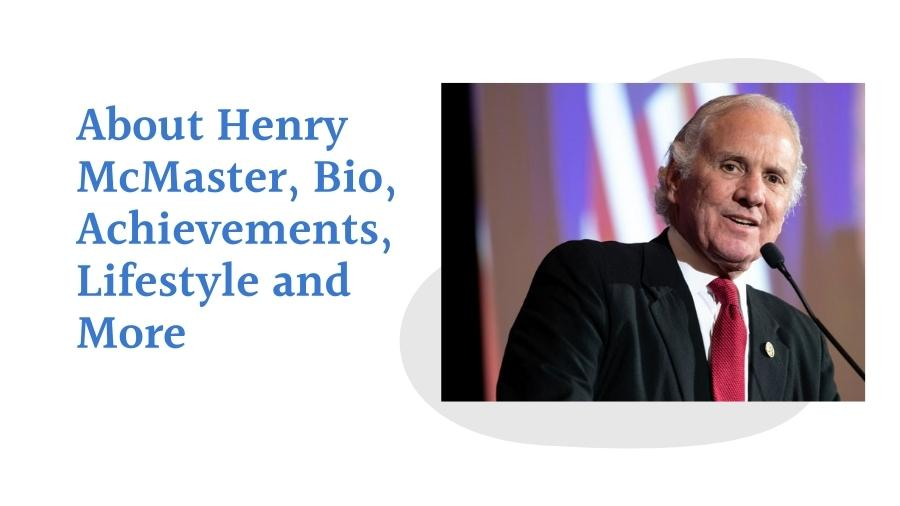 About Henry McMaster, Bio, Achievements, Lifestyle and More