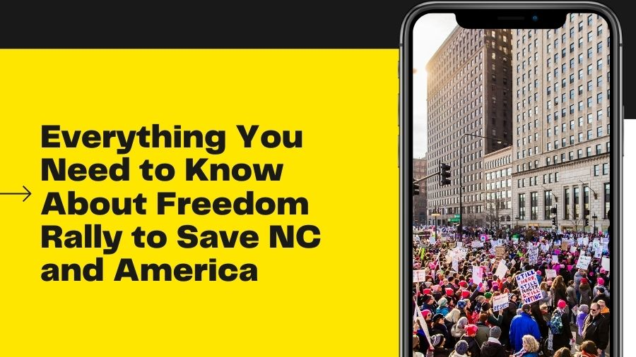 Everything You Need to Know About Freedom Rally to Save NC and America