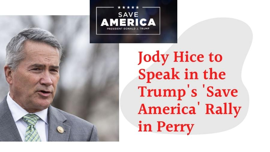 Jody Hice to Speak in the Trump's 'Save America' Rally in Perry