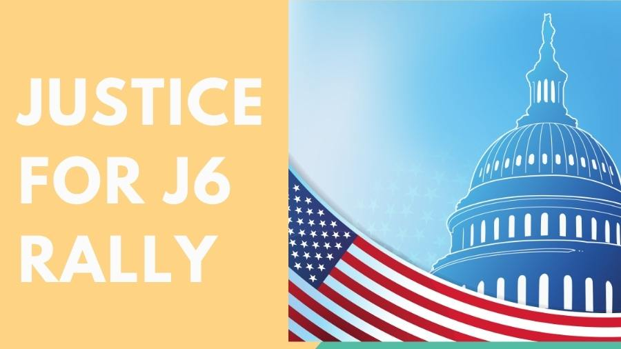All About the National Justice for J6 rally at the US Capitol