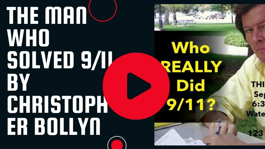 The Man Who Solved 9/11 by Christopher Bollyn