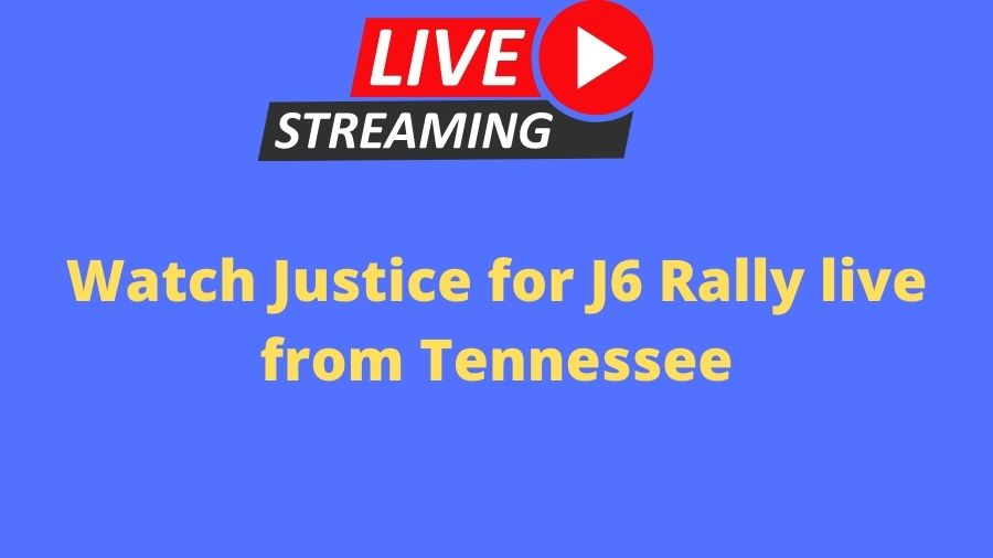 Watch Justice for J6 Rally live from Tennessee