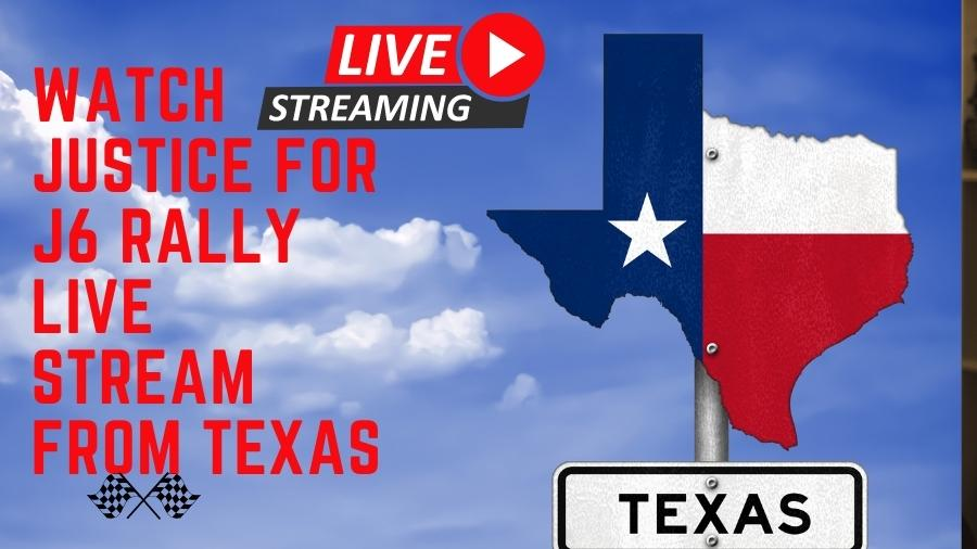 Watch Justice for J6 Rally Live Stream from Texas