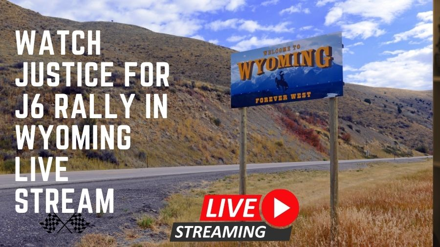 Watch Justice for J6 Rally in Wyoming Live Stream