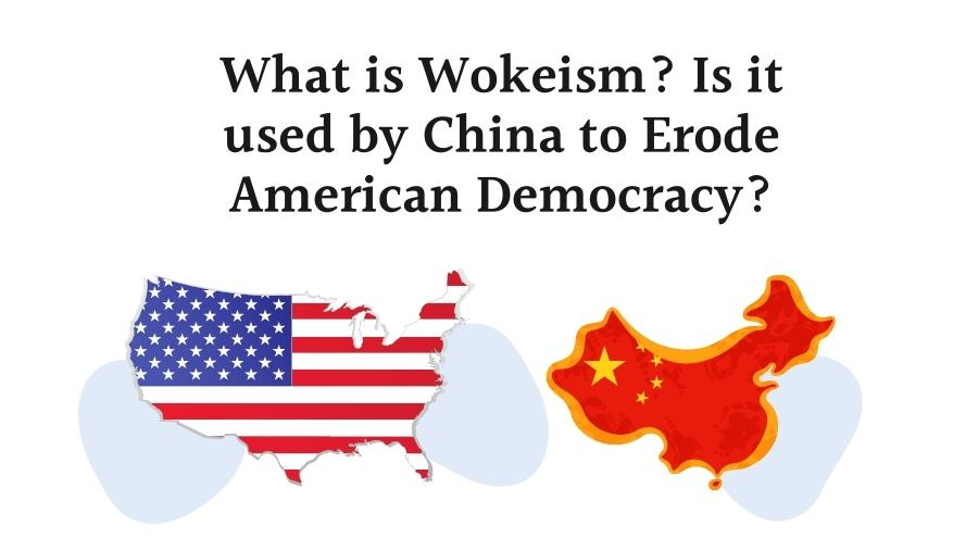 What is Wokeism? Is it used by China to Erode American Democracy?