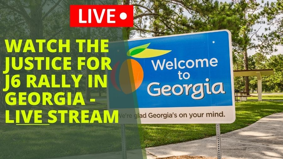 Watch the Justice for J6 Rally in Georgia - Live Stream