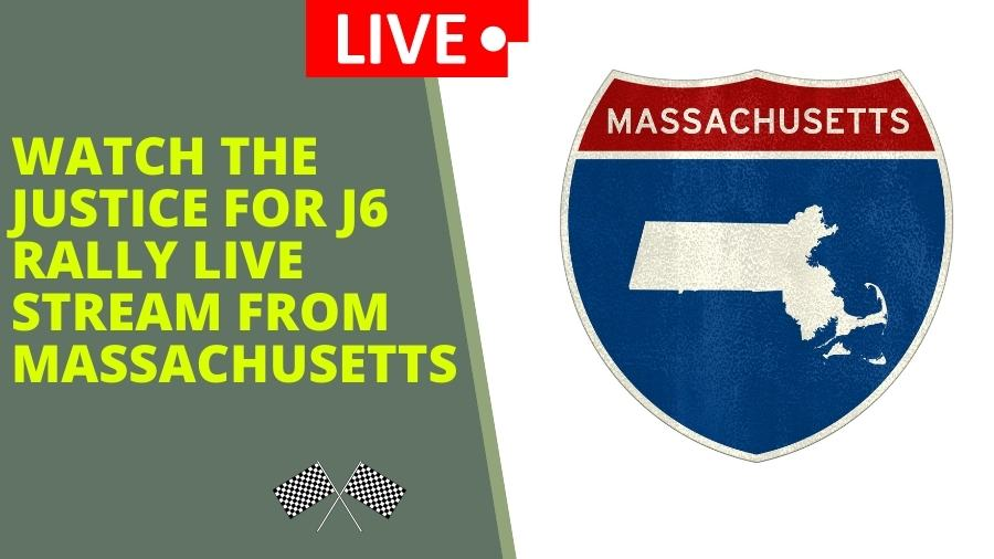 Watch the Justice for J6 Rally Live stream from Massachusetts