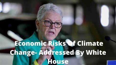 Economic Risks Of Climate Change- Addressed By White House