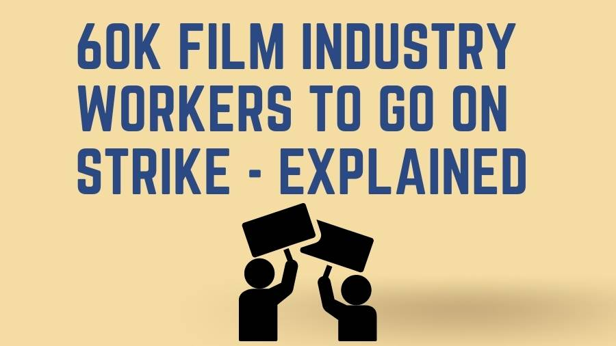 60K Film Industry Workers to go on strike - Explained